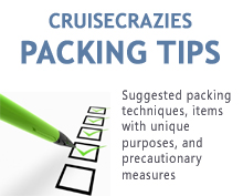 Cruise Packing Tips and Cruise Advice courtesy of CruiseCrazies