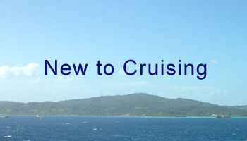 New to Cruising?  Receive Cruise Tips, Advice, Information from Expert Cruisers