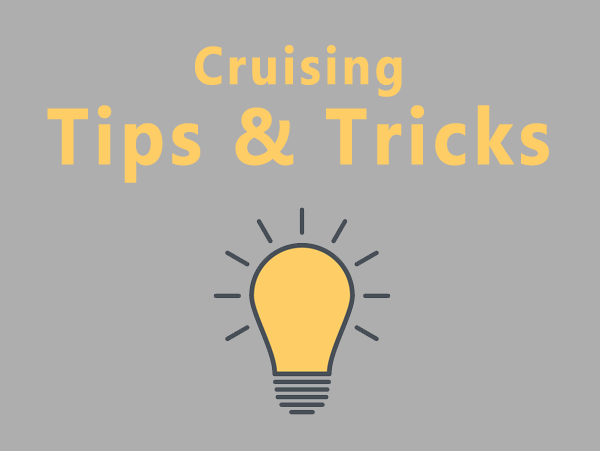 Cruising Tips & Tricks