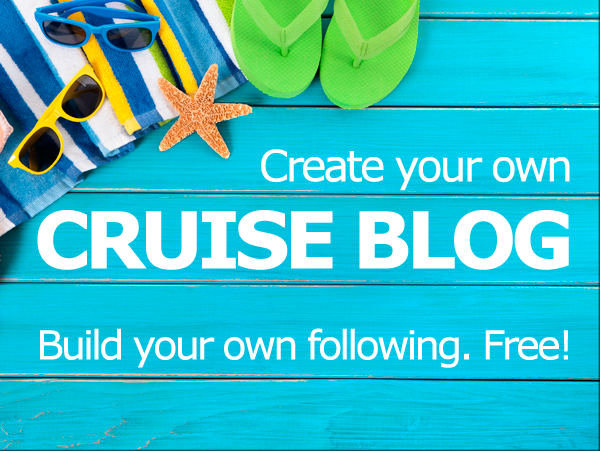 Create your own Cruise Blog to build your own following!