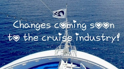Changes coming to the Cruise Industry.